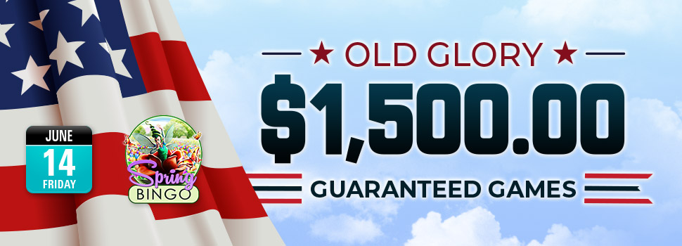Old Glory $1,500 Guaranteed Games